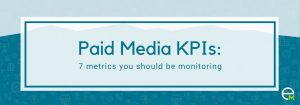 image with Paid Media KPIs: 7 metrics you should be monitoring
